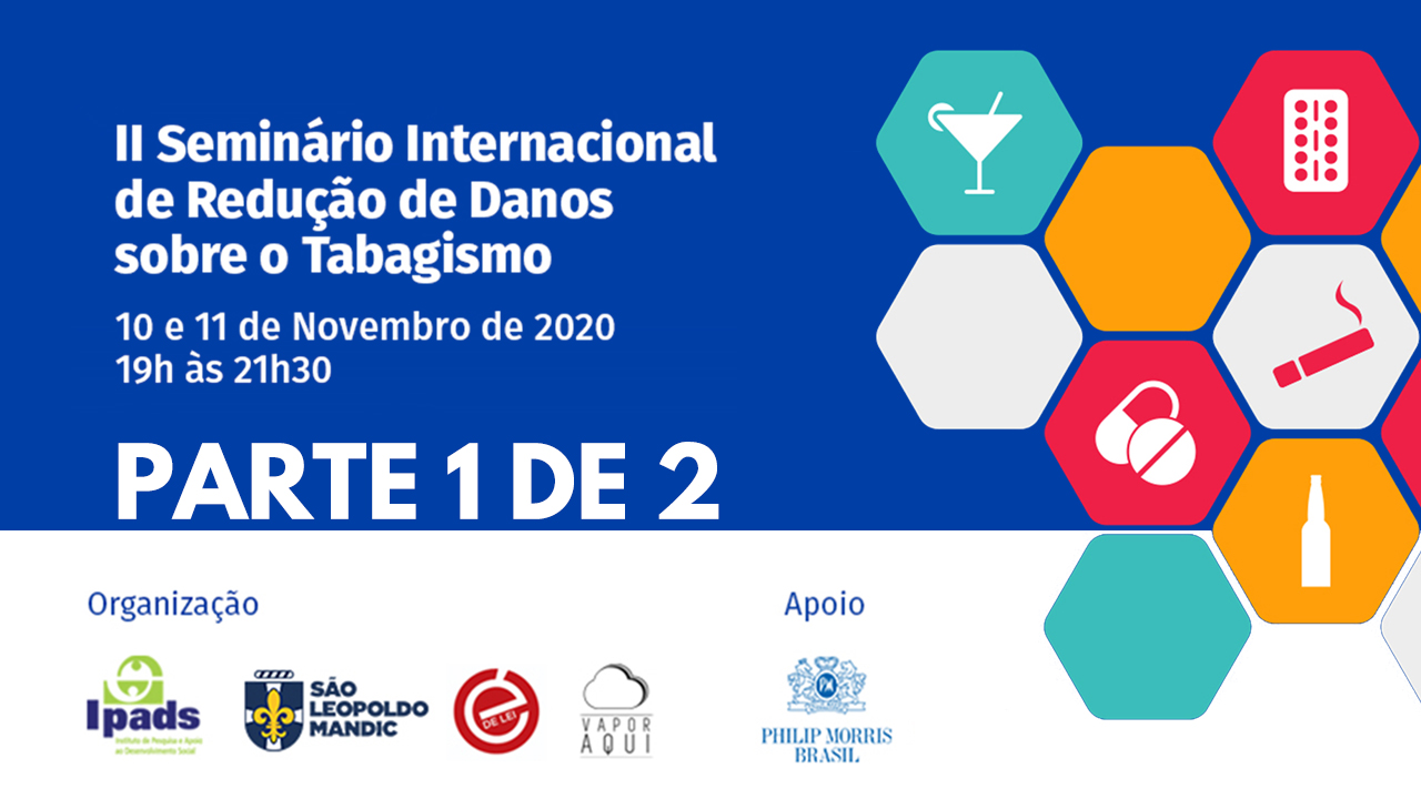 Read more about the article II Seminário Internacional Sobre Tabaco e Redução de Danos – Parte 1 de 2