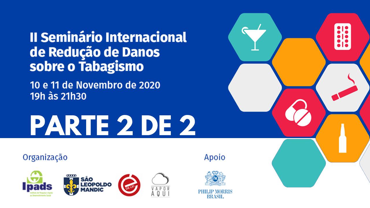 Read more about the article II Seminário Internacional Sobre Tabaco e Redução de Danos – Parte 2 de 2