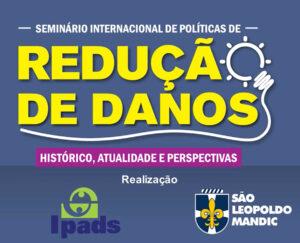 Read more about the article Seminário Internacional de Políticas de Redução de Danos – 09/05/2019 – Parte 2 de 5