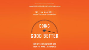 """Read more about the article """"Doing Good Better – Effective Altruism"""" (William Macaskill)"""